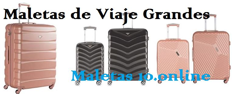 maletas de viaje grandes
